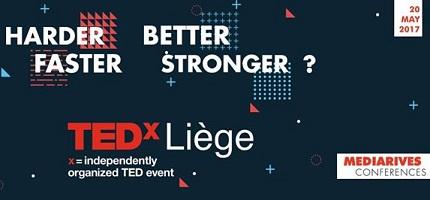 """TEDxLiège 2017 : """"Harder, Better, Faster, Stronger ?"""""""