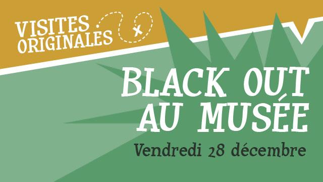 """Agenda ► """"Black Out au Musée"""" (""""Noël au Musée 2018"""") – Le 28/12 de 17 à 19h00"""