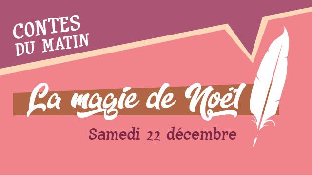 Agenda ► Le Conte du Matin : La Magie de Noël (Noël au Musée 2018″)