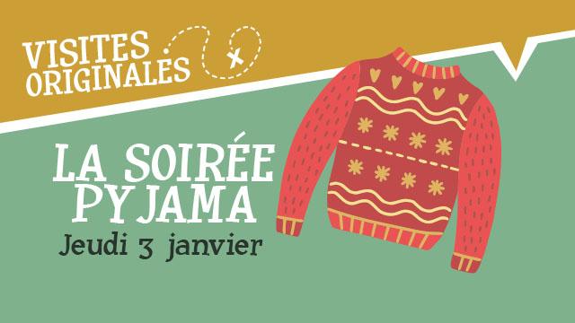 "Agenda ► ""La Soirée Pyjama"" (""Noël au Musée 2018"") – Le 03/01/2019 de 18 à 21h00"