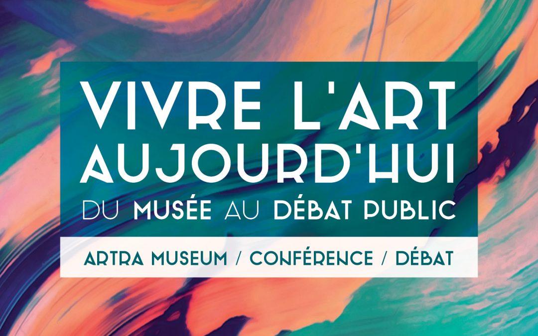 Agenda ► Vivre l'art aujourd'hui: Du musée au débat public