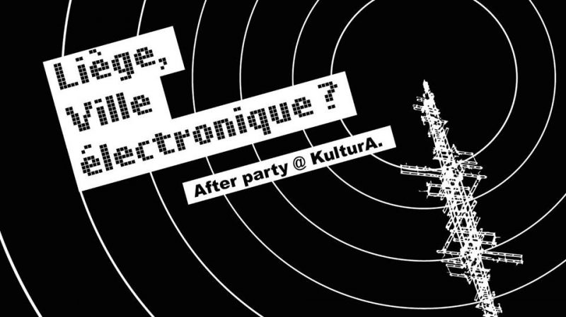 "Agenda ► LEA x KB Present : ""Liège Ville Electronique?"" / AFTER PARTY"