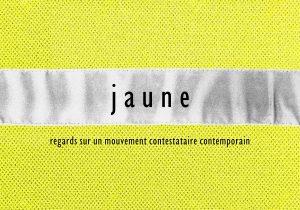 Agenda ► jaune – Regards sur un mouvement contestataire contemporain