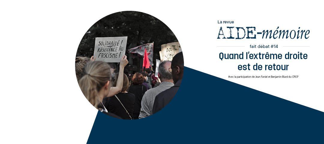 Agenda ► La revue Aide-mémoire fait débat 14 – Quand l'extrême droite est de retour