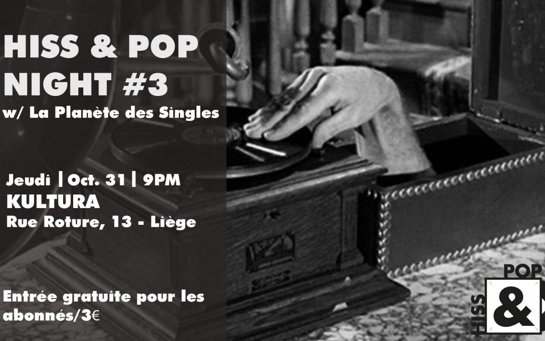 Agenda ► HISS & POP NIGHT 3 : La Planète des Singles, le retour !
