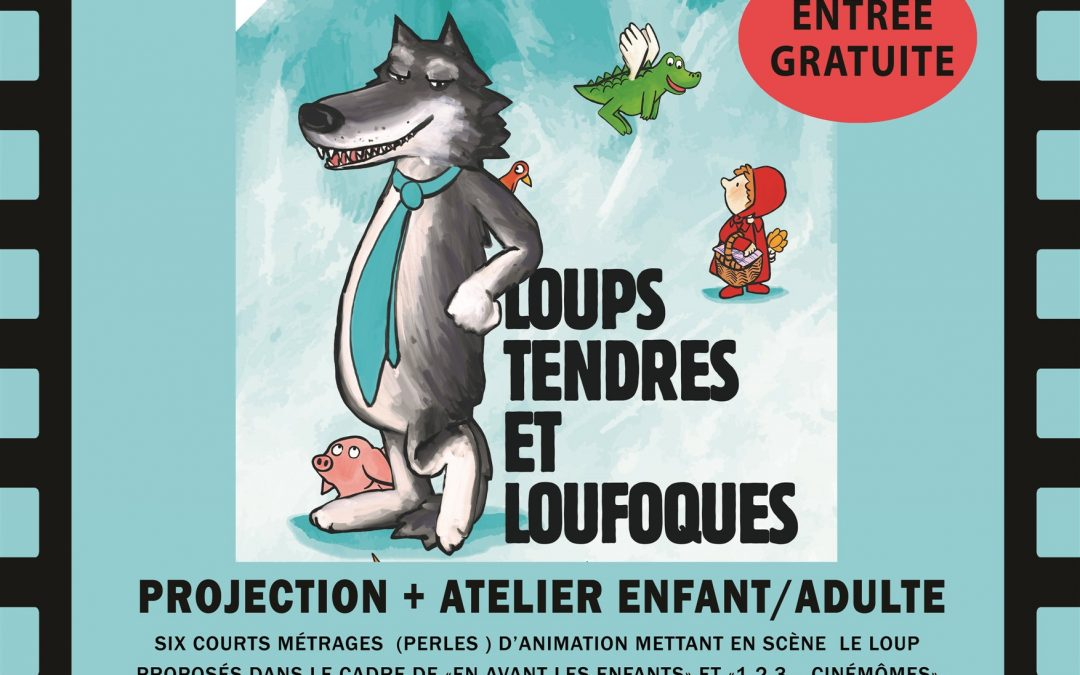 """Agenda ► Ciné club pour les tout petits """" Loups tendres et loufoques"""" + atelier enfant/adulte"""