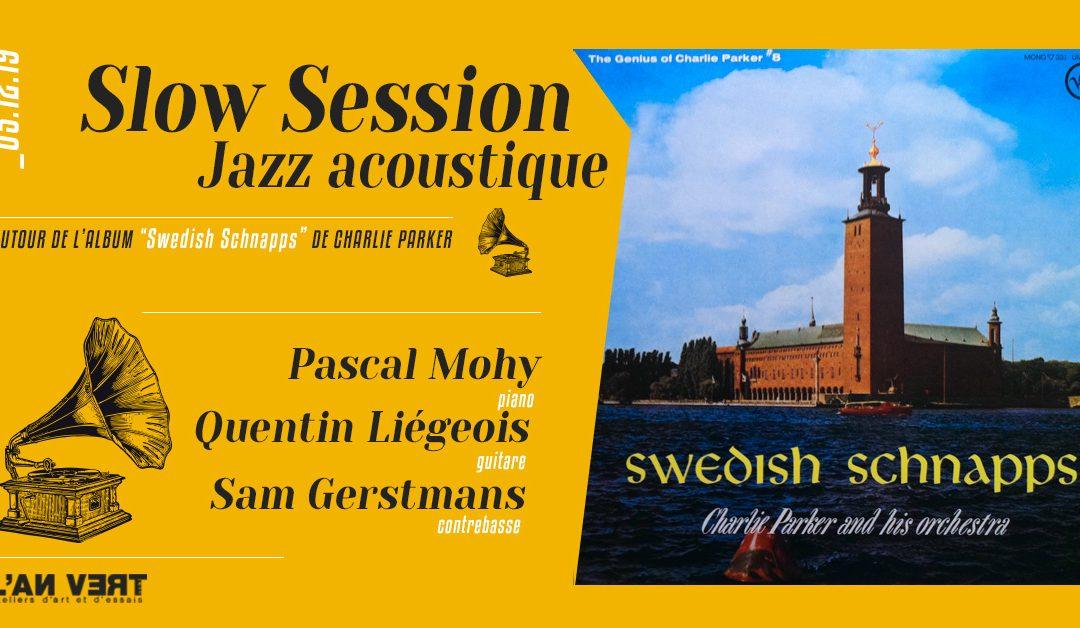 Agenda ► Slow session – Jazz acoustique : «Swedish Schnapps»