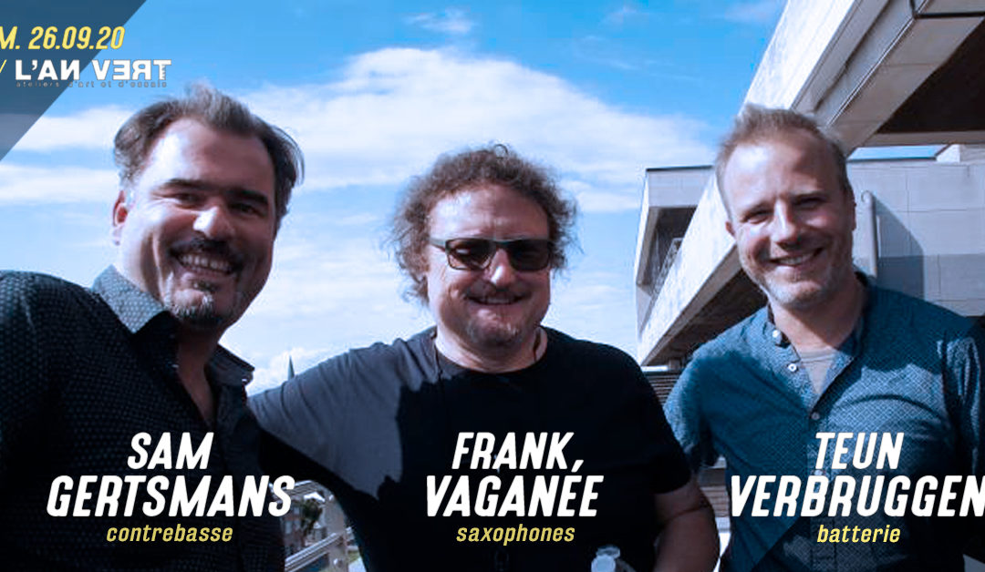 Agenda ► Sam Gerstmans / Frank Vaganée / Teun Verbruggen Trio