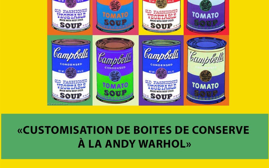 Agenda ► Atelier créatif «customisation de boites de conserve à la Andy Warhol»