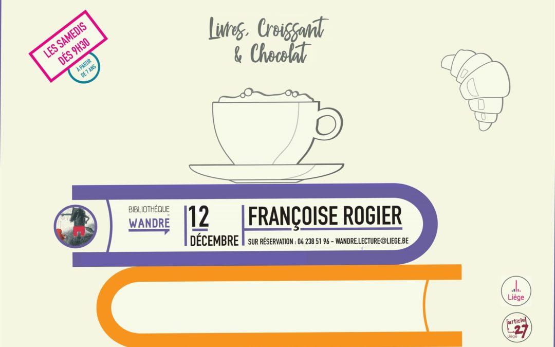 Agenda ► Livre, croissant et chocolat : Françoise Rogier