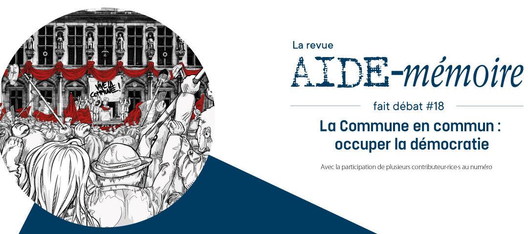 Agenda ► Aide-Mémoire fait débat 18 – La Commune en commun : occuper la démocratie