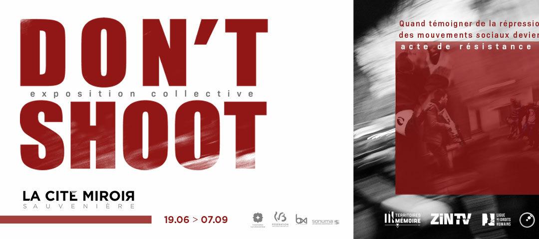 Agenda ► Don't shoot – exposition collective