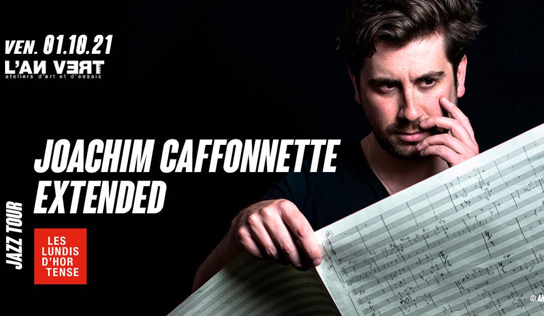 Agenda ► JOACHIM CAFFONNETTE EXTENDED / Jazz Tour – Les Lundis d'Hortense