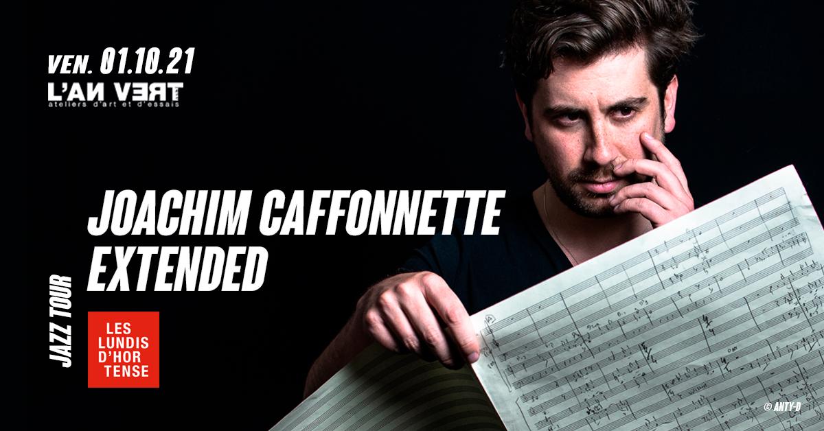 JOACHIM CAFFONNETTE EXTENDED / Jazz Tour – Les Lundis d'Hortense