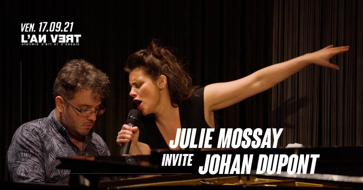JULIE MOSSAY invite JOHAN DUPONT