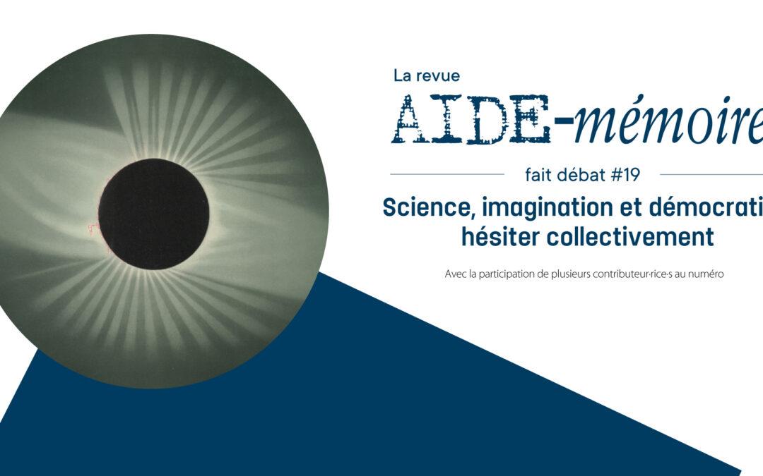 Agenda ► Aide-mémoire fait débat 19 – Science, imagination et démocratie : hésiter collectivement