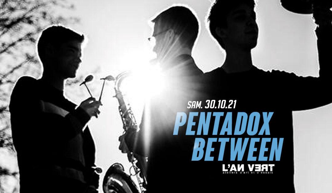 Agenda ► PENTADOX BETWEEN