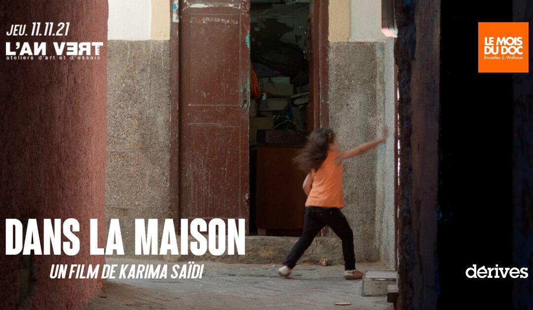 Agenda ► MOIS DU DOC : Dans la maison – Un film de Karima Saïdi