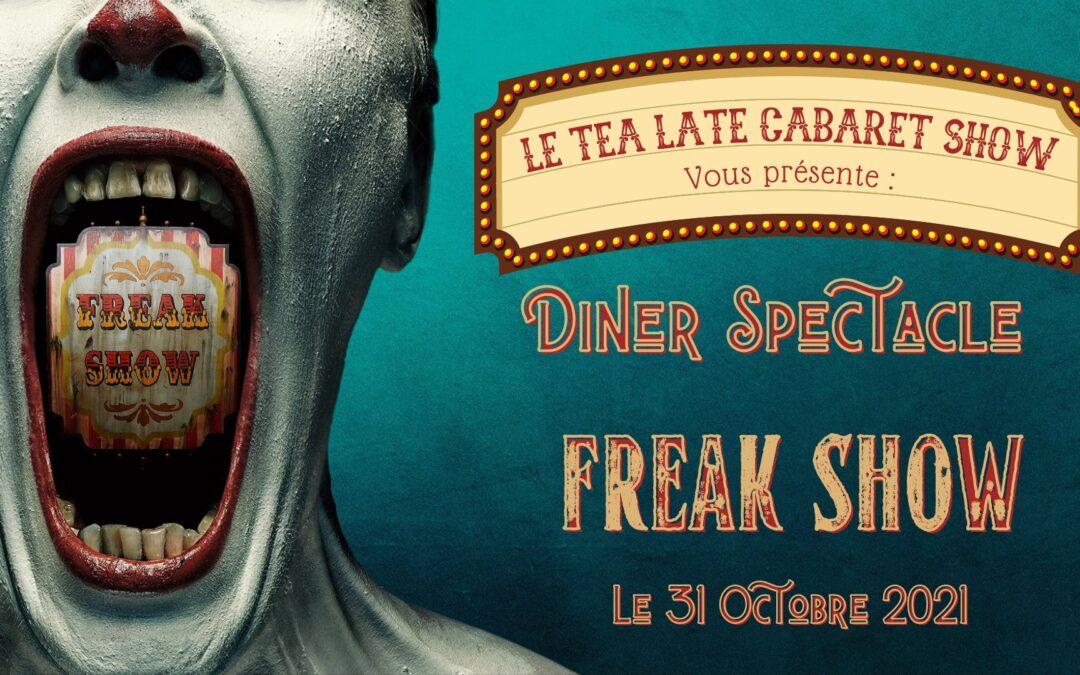 "Agenda ► Tea Late fait son Cabaret : Diner-Spectacle ""FreakShow"""