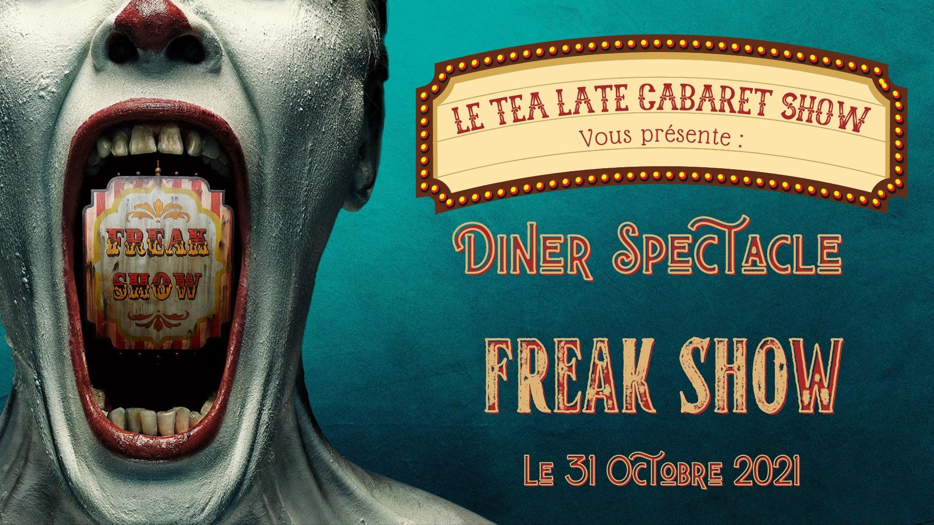 """Tea Late fait son Cabaret : Diner-Spectacle """"FreakShow"""""""